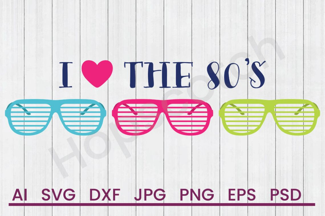 Download Love The 80s - SVG File, DXF File By Hopscotch Designs ...