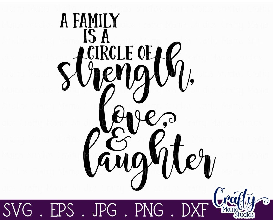 Download Family Svg, Family Is A Circle Of Strength Love Laughter ...