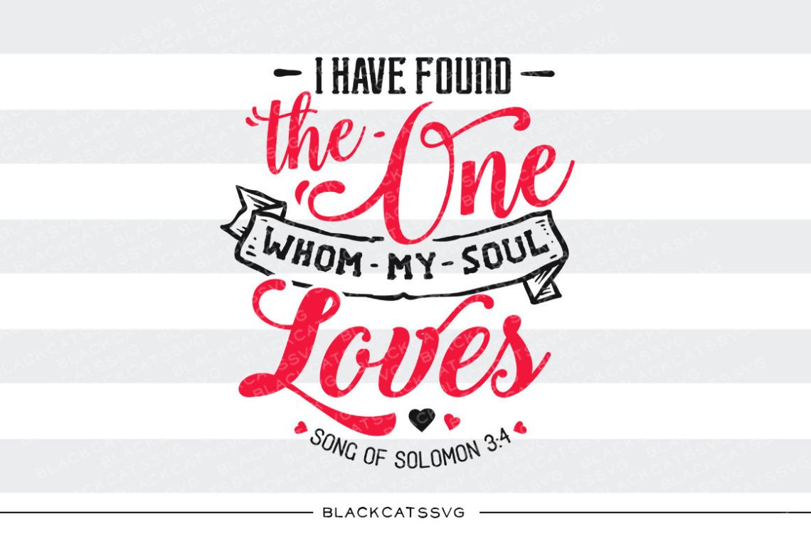 Download I have found the one whom my soul loves SVG By ...