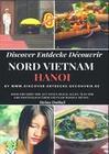 DISCOVER ENTDECKE DÉCOUVRIR NORD VIETNAM - HANOI