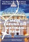 Mein Freund die Vatikan Bank