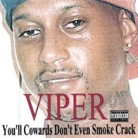 Youll Cowards Dont Even Smoke Crack