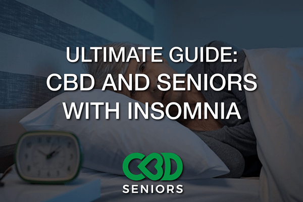 The Ultimate Guide to CBD and Seniors for Insomnia thumbnail