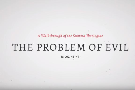 The Problem of Evil - Summa Theologiae
