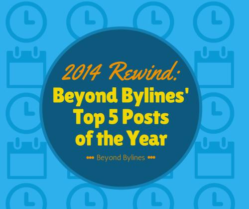 2014 Rewind - Beyond Bylines Top 5