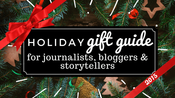 Holiday Gift Guide For Journalists and Bloggers