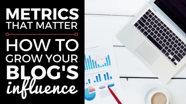 Blog Metrics to Measure to grow influence