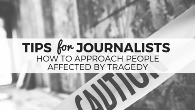 tips for journalists on covering tragedy