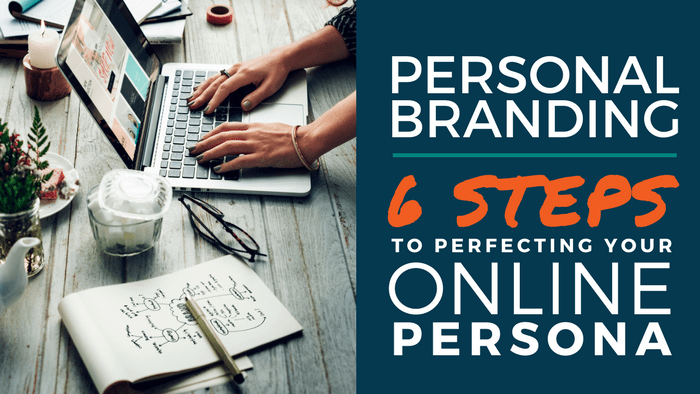 Personal Branding: How to Perfect Your Online Persona