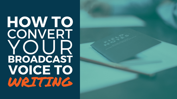 Convert Your Broadcast Voice to Writing