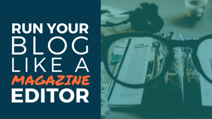 run your blog like a magazine