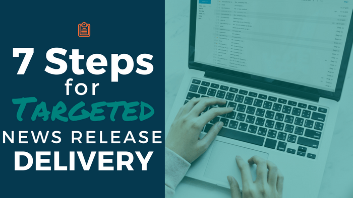7 Steps for Targeted News Release Delivery title with open laptop and hands typing
