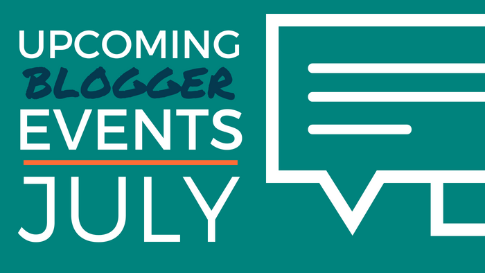 Upcoming Blogger Events: July 2021