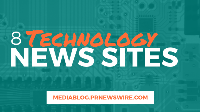 8 Technology News Sites - mediablog.prnewswire.com