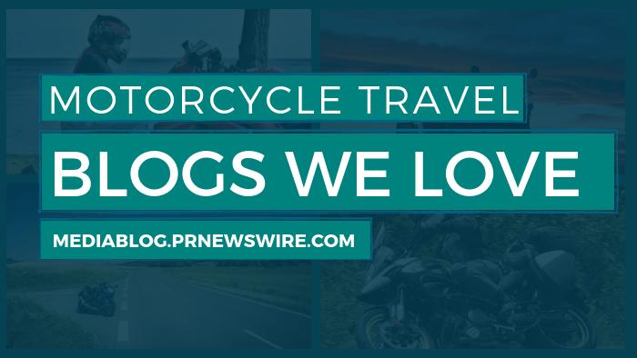 Motorcycle Travel Blogs We Love - mediablog.prnewswire.com