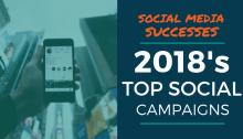 Social Media Successes: 2018's Top Social Campaigns