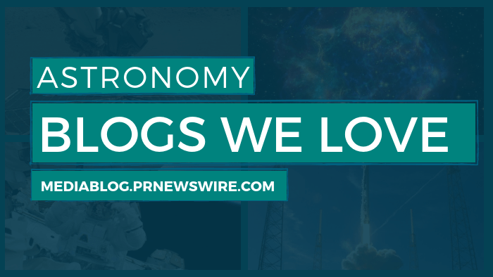 Astronomy Blogs We Love - mediablog.prnewswire.com