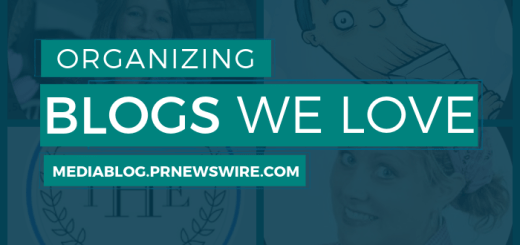 Organizing Blogs We Love - mediablog.prnewswire.com