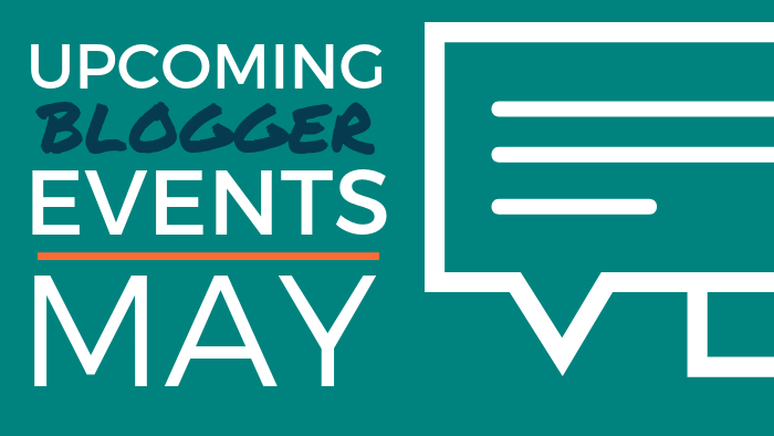 Upcoming Blogger Events - May 2019