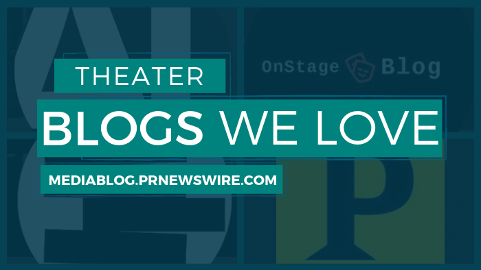 Theater Blogs We Love - mediablog.prnewswire.com
