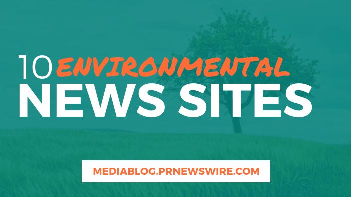 10 Environmental News Sites - mediablog.prnewswire.com
