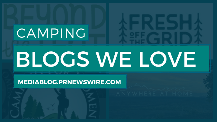 Camping Blogs We Love - mediablog.prnewswire.com