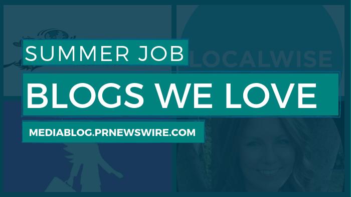 Summer Job Blogs We Love - mediablog.prnewswire.com