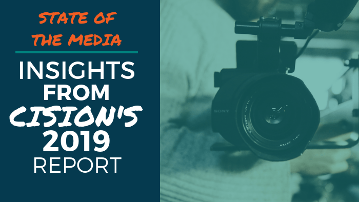 State of the Media: Insights from Cision's 2019 Report