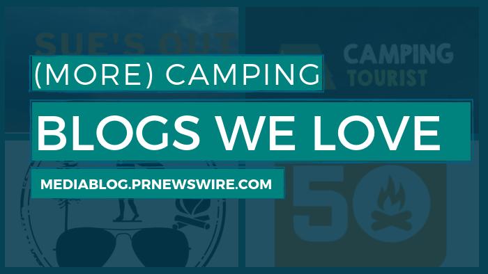 (More) Camping Blogs We Love - mediablog.prnewswire.com