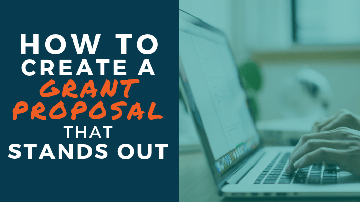 How to Create a Grant Proposal that Stands Out