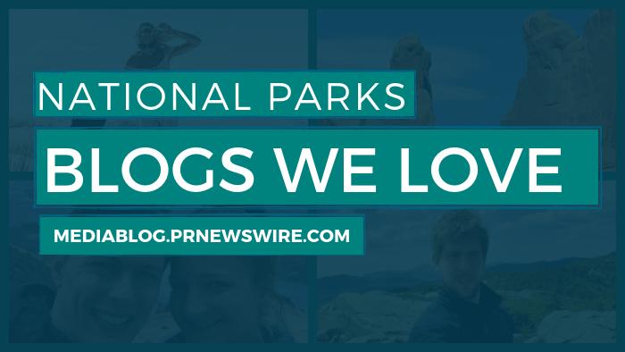 National Parks Blogs We Love - mediablog.prnewswire.com