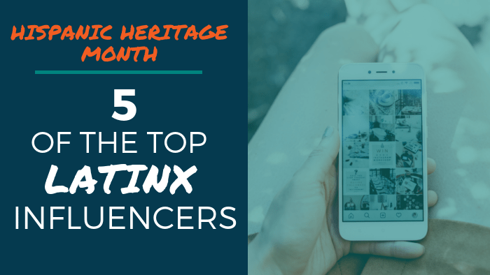 Hispanic Heritage Month: 5 of the Top Latinx Influencers
