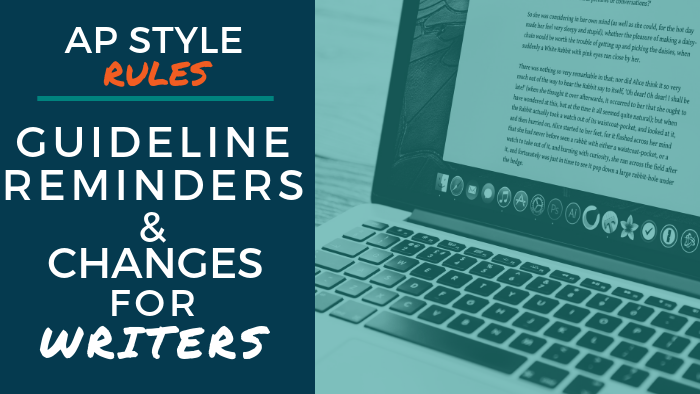 AP Style Rules - Guideline Reminders and Changes for Writers