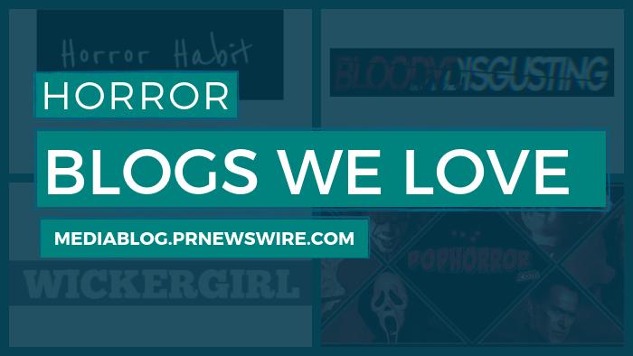Horror Blogs We Love - mediablog.prnewswire.com