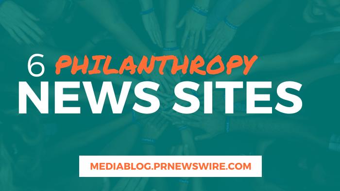 6 Philanthropy News Sites - mediablog.prnewswire.com