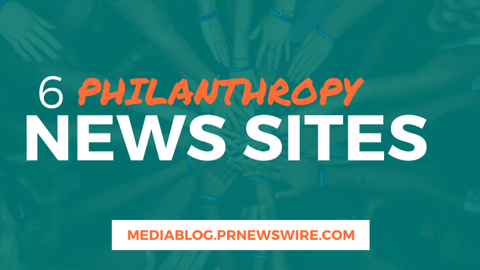 6 Philanthropy News Sites - mediablog.prnewswire.com
