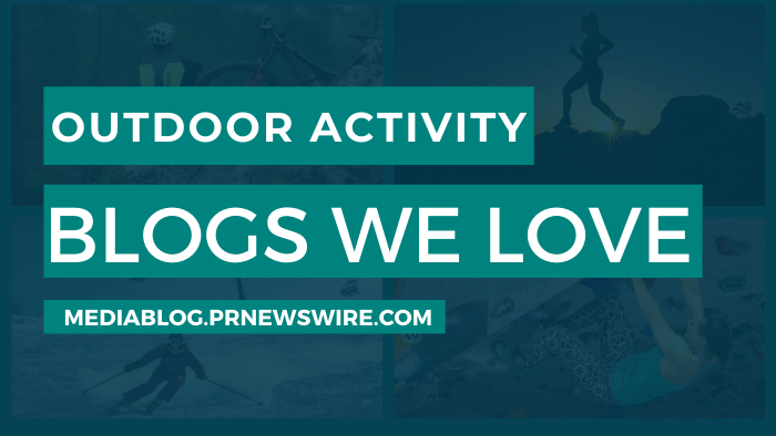 Outdoor Activity Blogs We Love - mediablog.prnewswire.com