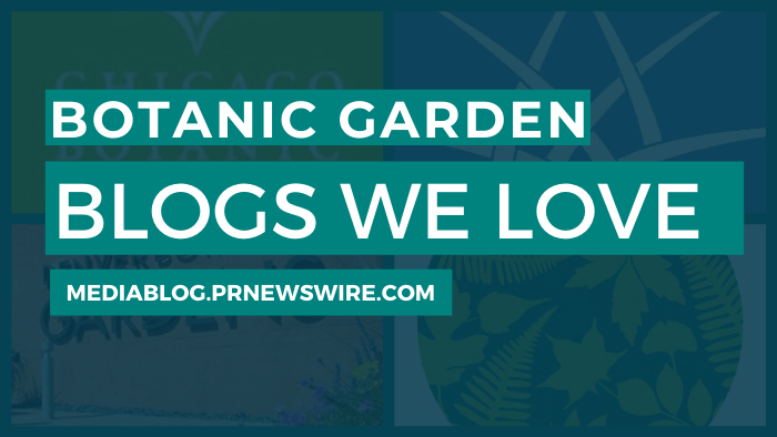 Botanic Garden Blogs We Love - mediablog.prnewswire.com