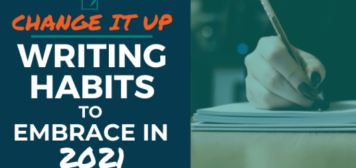 Change it Up: Writing Habits to Embrace in 2021