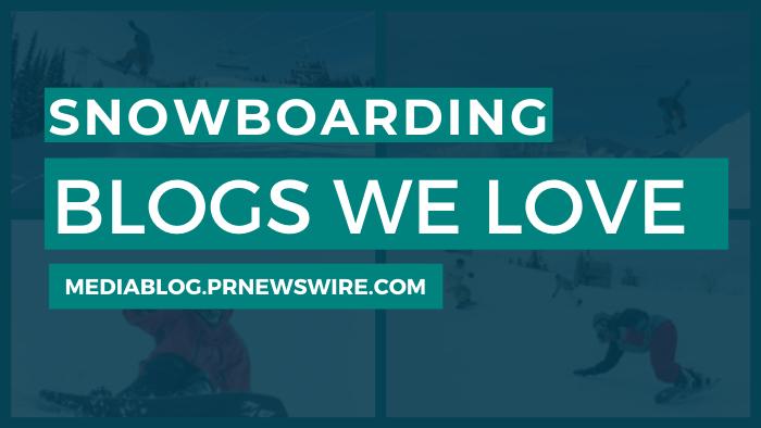 Snowboarding Blogs We Love - mediablog.prnewswire.com
