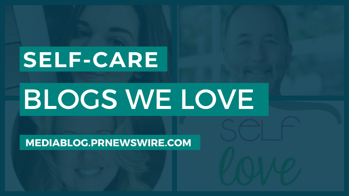 Self-Care Blogs We Love - mediablog.prnewswire.com