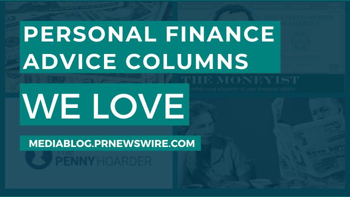 Personal Finance Advice Columns We Love - mediablogs.prnewswire.com
