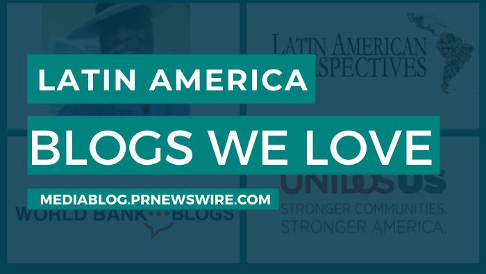Latin America Blogs We Love - mediablog.prnewswire.com