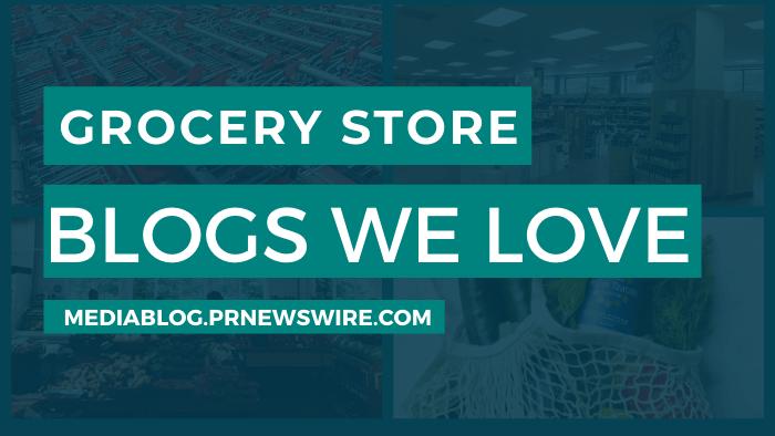 Grocery Store Blogs We Love - mediablog.prnewswire.com