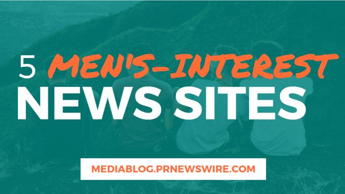 5 Men's-Interest News Sites - mediablog.prnewswire.com