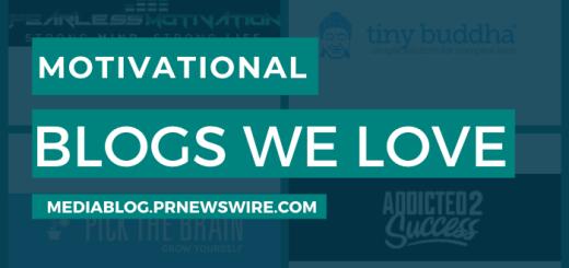 Motivational Blogs We Love - mediablog.prnewswire.com