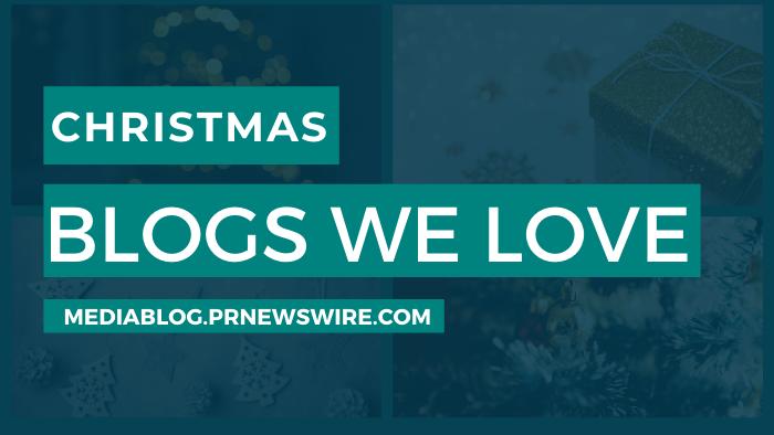 Christmas Blogs We Love - mediablog.prnewswire.com