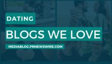 Dating Blogs We Love - mediablog.prnewswire.com