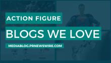 Action Figure Blogs We Love - mediablog.prnewswire.com