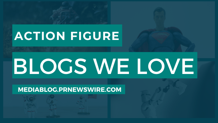 Action Figure Blogs We Love - mediablog.prnewswire.com